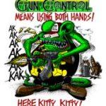 Here Kitty, Kitty/Gun Control T-Shirt