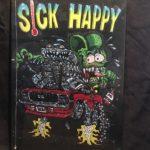 Sick But Happy Metal Sign